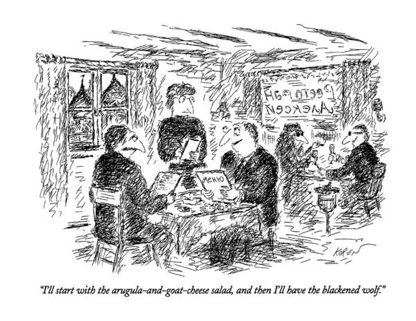 Waiter Drawing - I'll Start With The Arugula-and-goat-cheese Salad by Edward Koren