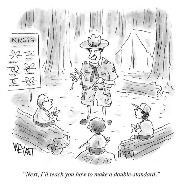 Log Drawing - I'll Teach You How To Make A Double Standard by Christopher Weyant