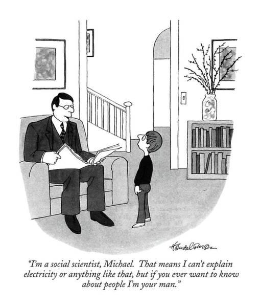 Fathers Drawing - I'm A Social Scientist by J.B. Handelsman