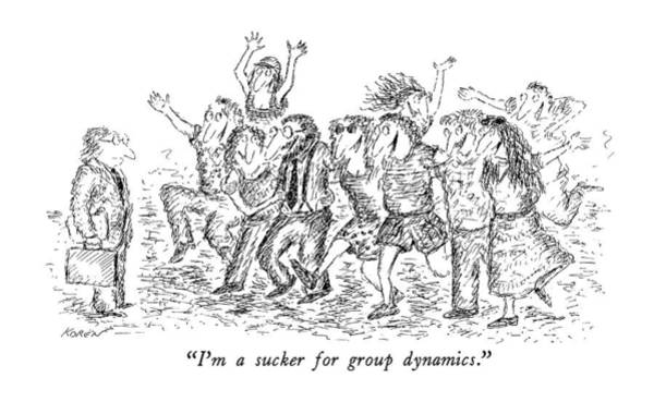 I'm A Sucker For Group Dynamics Art Print