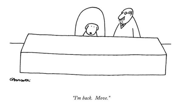 5 Drawing - I'm Back.  Move by Charles Barsotti