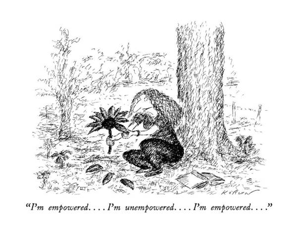 April 2nd Drawing - I'm Empowered . . . . I'm Unempowered . . . . I'm by Edward Koren