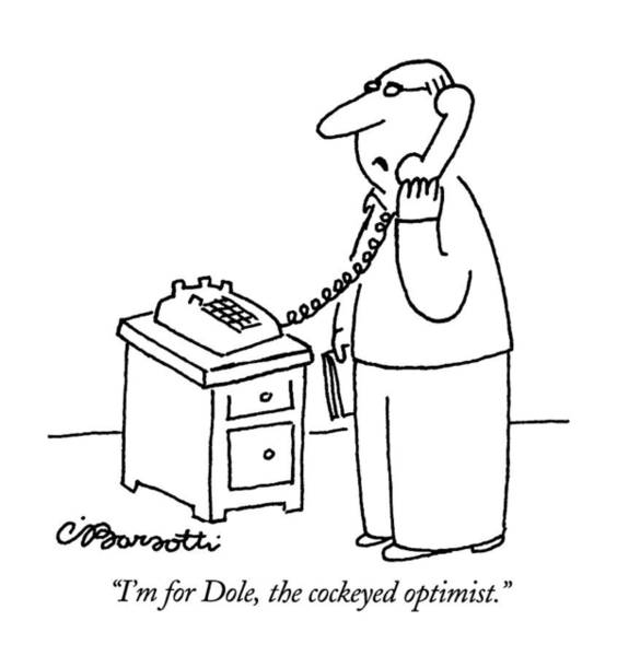 September 16th Drawing - I'm For Dole by Charles Barsotti
