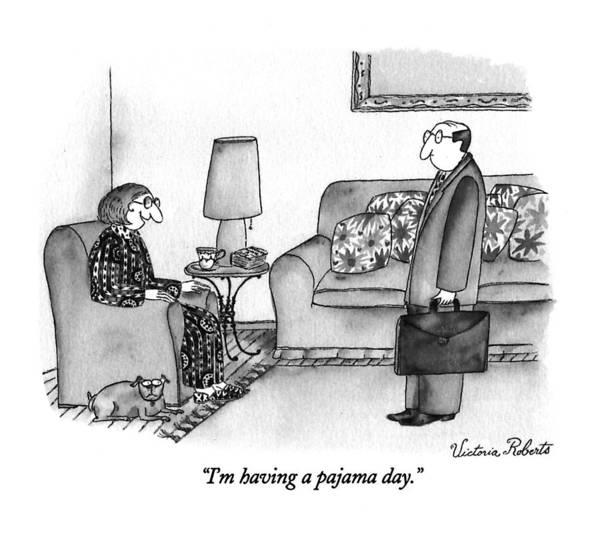 Pajamas Drawing - I'm Having A Pajama Day by Victoria Roberts