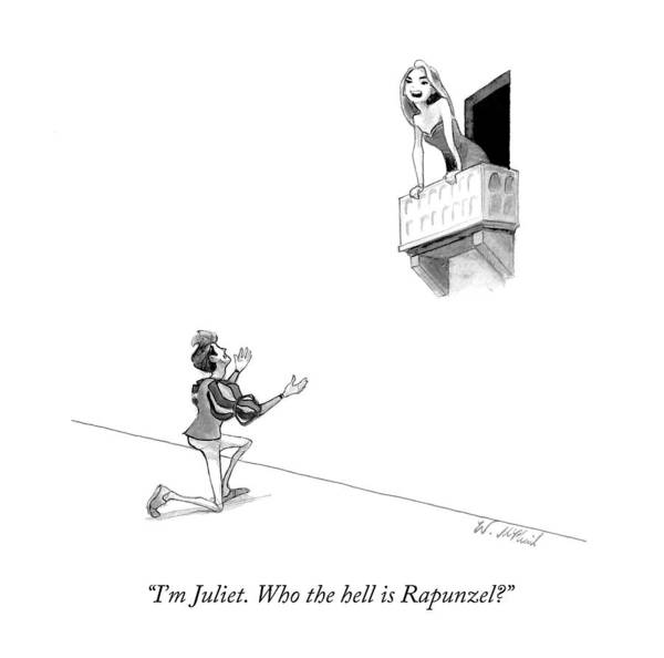 Romeo And Juliet Wall Art - Drawing - I'm Juliet. Who The Hell Is Rapunzel? by Will McPhail