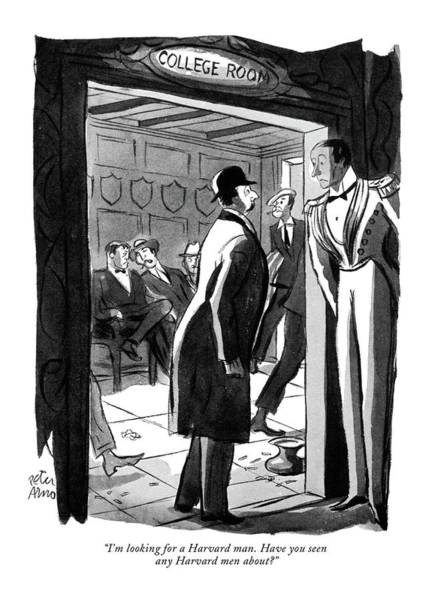 Gentleman Drawing - I'm Looking For A Harvard Man. Have You Seen Any by Peter Arno