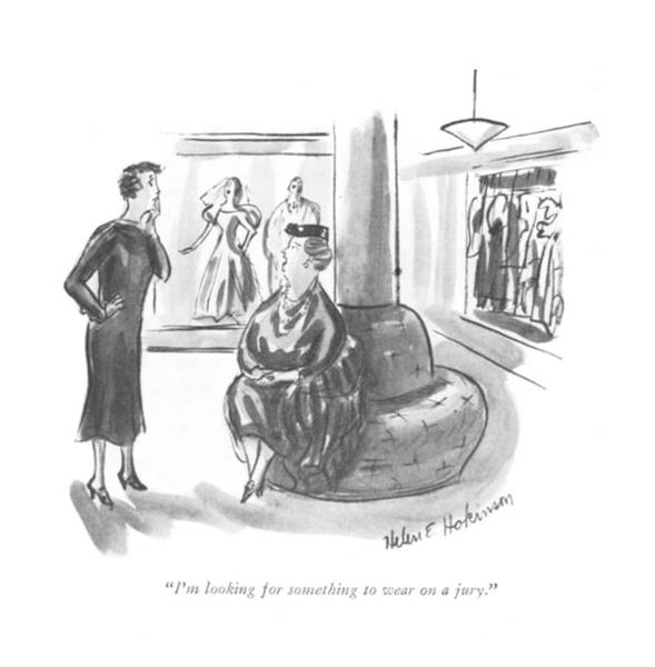 Retail Drawing - I'm Looking For Something To Wear On A Jury by Helen E. Hokinson