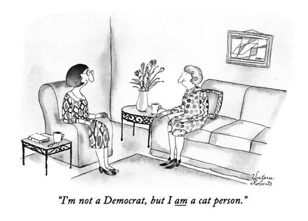 Democrats Drawing - I'm Not A Democrat by Victoria Roberts