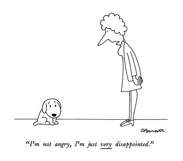 1988 Drawing - I'm Not Angry by Charles Barsotti