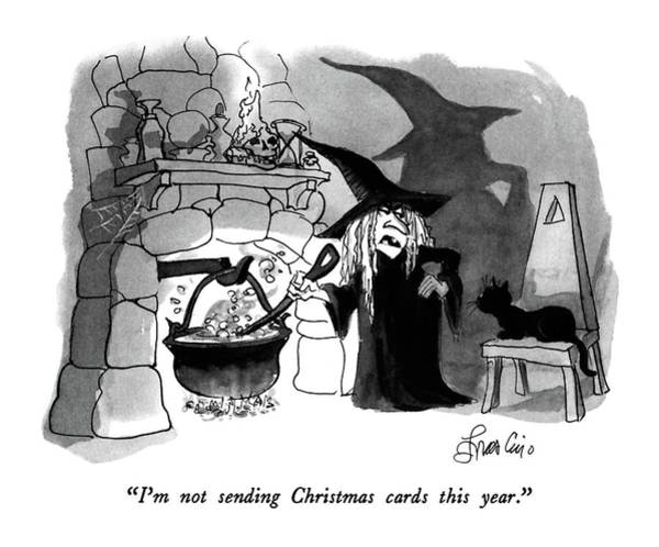 Witches Drawing - I'm Not Sending Christmas Cards This Year by Edward Frascino