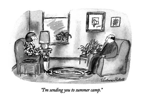 Summer Camp Drawing - I'm Sending You To Summer Camp by Victoria Roberts