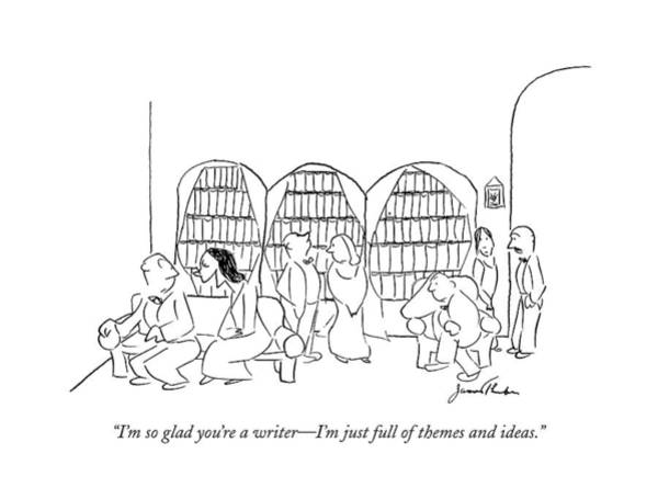 Party Drawing - I'm So Glad You're A Writer - I'm Just Full by James Thurber