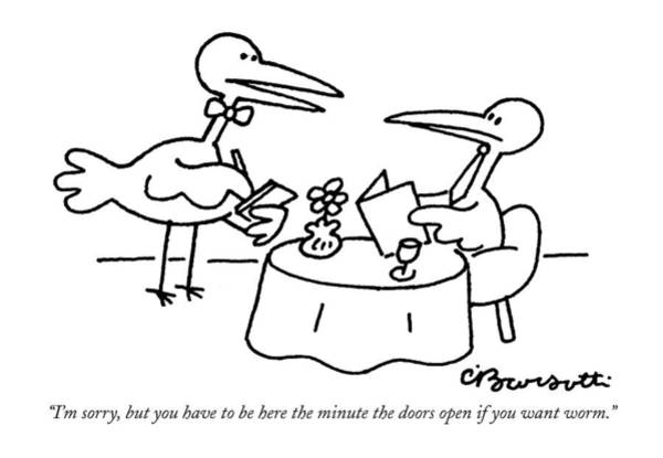 Early Drawing - I'm Sorry, But You Have To Be Here The Minute by Charles Barsotti