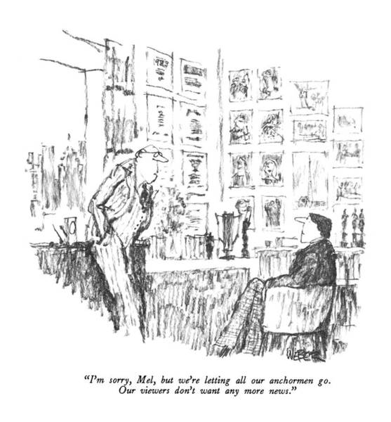 1984 Drawing - I'm Sorry, Mel, But We're Letting All by Robert Weber