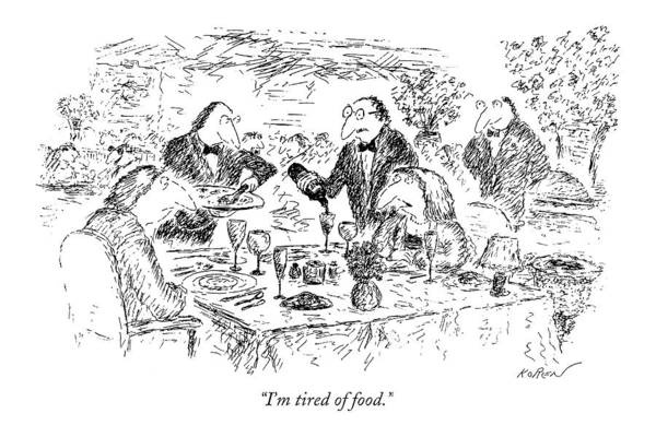Wine Drawing - I'm Tired Of Food by Edward Koren