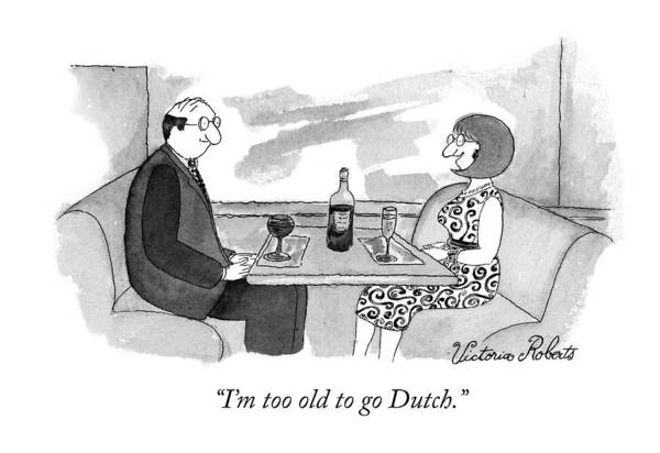 Wine Bottle Drawing - I'm Too Old To Go Dutch by Victoria Roberts