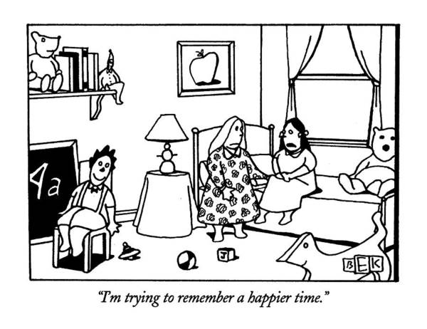 Retro Drawing - I'm Trying To Remember A Happier Time by Bruce Eric Kaplan