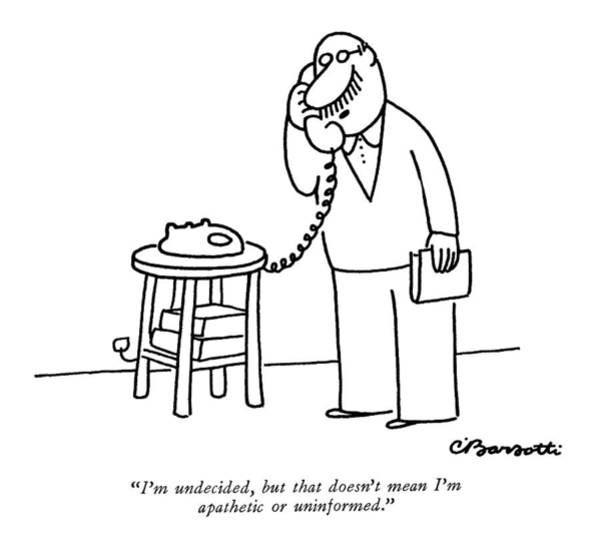 1980 Drawing - I'm Undecided by Charles Barsotti