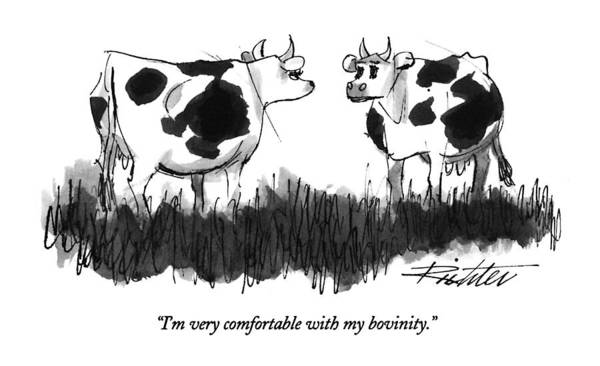 Farm Drawing - I'm Very Comfortable With My Bovinity by Mischa Richter