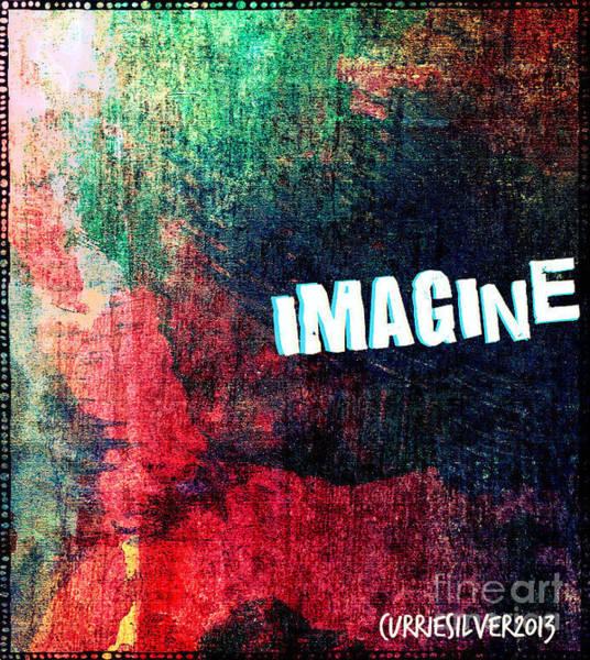 Wall Art - Digital Art - Imagine by Currie Silver