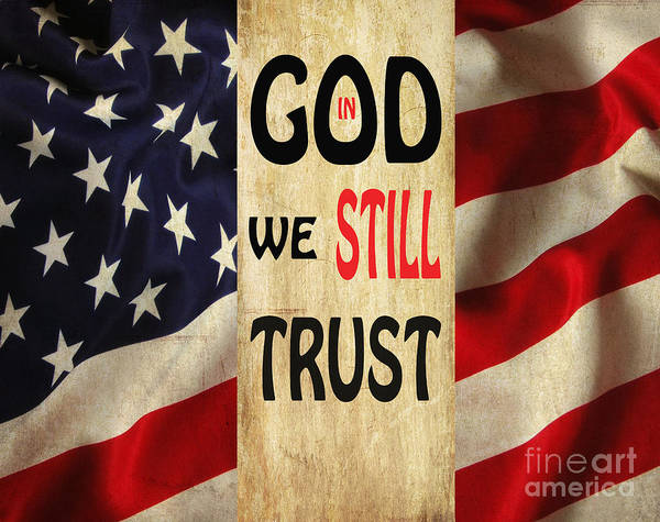 In God We Trust Photograph - In God We Still Trust 2 by Beverly Guilliams