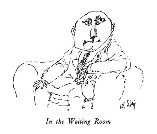 Waiting Room Drawing - In The Waiting Room by William Steig