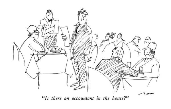 Wall Art - Drawing - Is There An Accountant In The House? by Al Ross