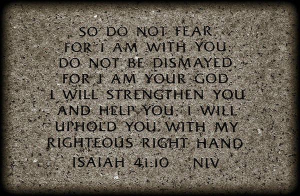 Carve Photograph - Isaiah 41 10 by Ricky Barnard