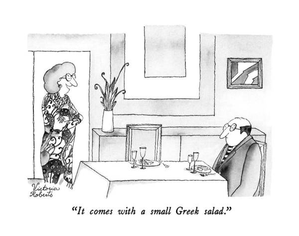 Salad Drawing - It Comes With A Small Greek Salad by Victoria Roberts