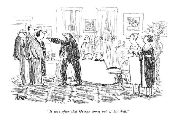 Marriage Drawing - It Isn't Often That George Comes Out Of His Shell by Robert Weber