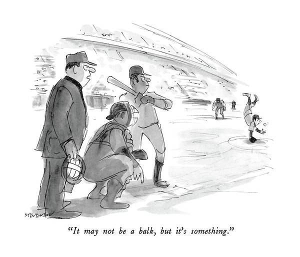 Saying Drawing - It May Not Be A Balk by James Stevenson