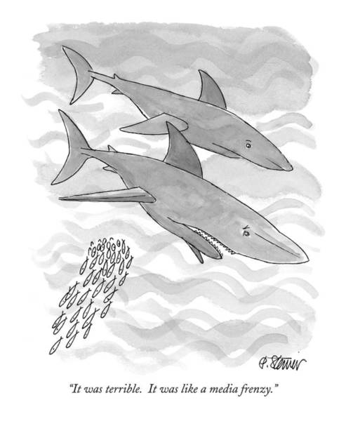 Sharks Drawing - It Was Terrible.  It Was Like A Media Frenzy by Peter Steiner