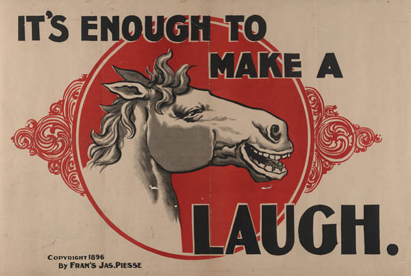 Laugh Drawing - Its Enough To Make A Horse Image Laugh C1896 by Litz Collection