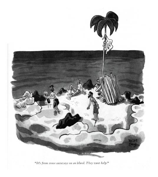 Shipwreck Drawing - It's From Some Castaways On An Island. They Want by Robert J. Day