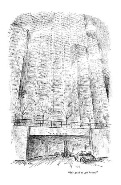 Manhattan Drawing - It's Good To Get Home! by Alan Dunn