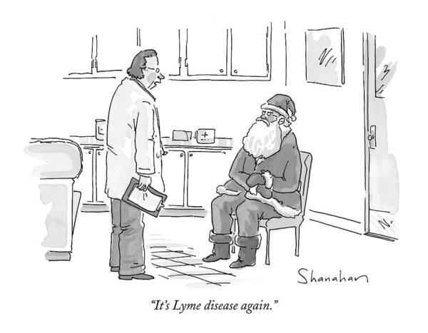 Santa Drawing - It's Lyme Disease Again by Danny Shanahan