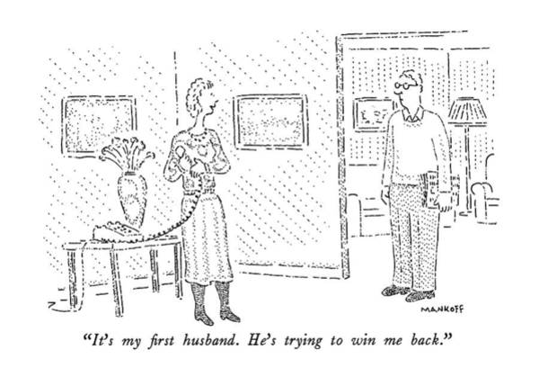 Household Drawing - It's My First Husband.  He's Trying To Win by Robert Mankoff