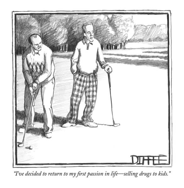 Golf Course Drawing - I've Decided To Return To My First Passion by Matthew Diffee
