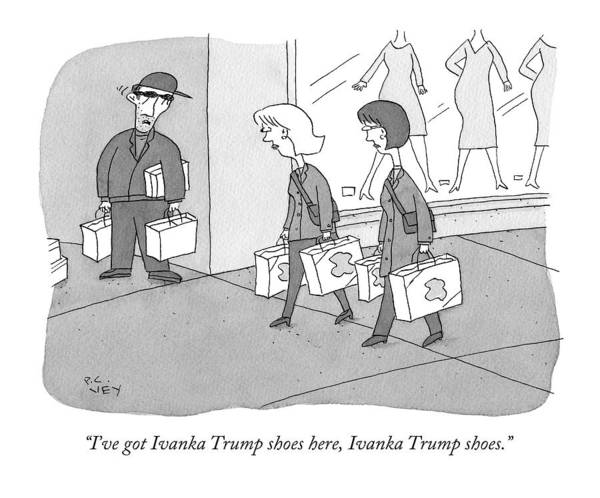 Fake Drawing - I've Got Ivanka Trump Shoes Here by Peter C. Vey