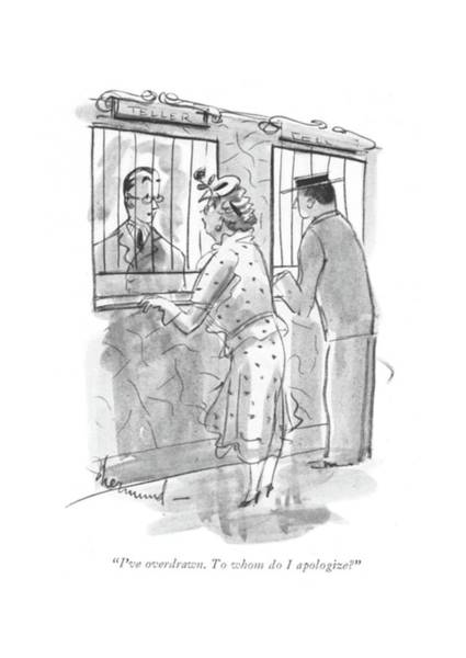 Deposit Drawing - I've Overdrawn. To Whom Do I Apologize? by Barbara Shermund
