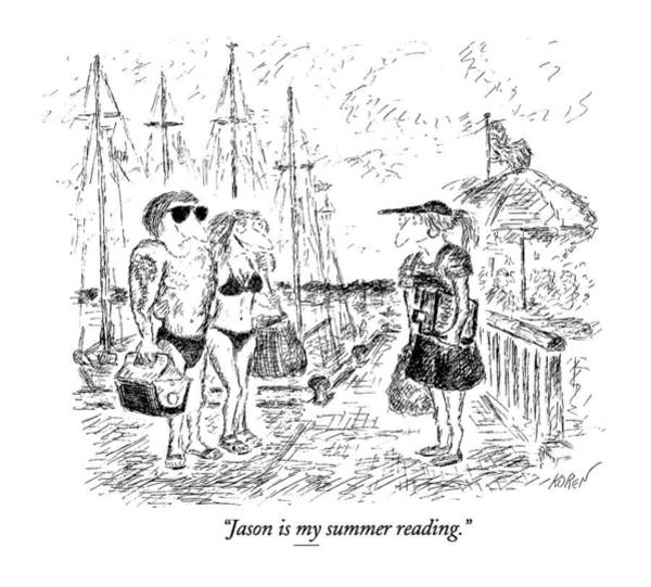 June 24th Drawing - Jason Is My Summer Reading by Edward Koren