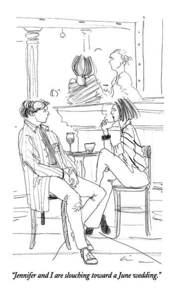 Wall Art - Drawing - Jennifer And I Are Slouching Toward A June by Richard Cline