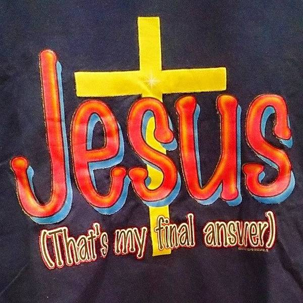 Salvation Wall Art - Photograph - Jesus - That's My Final Answer by Wild Littlefan