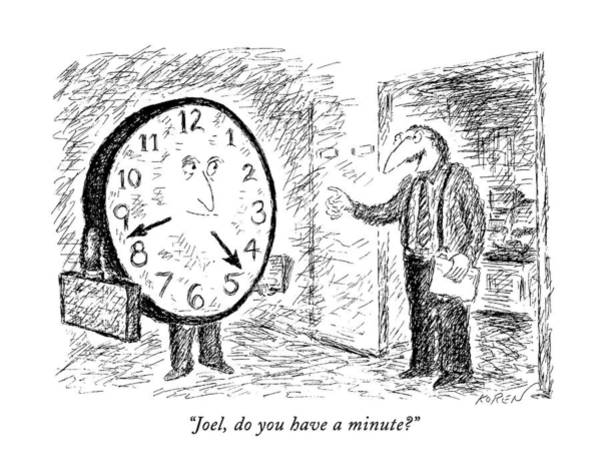 Clock Drawing - Joel, Do You Have A Minute? by Edward Koren