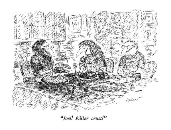 Chefs Drawing - Joel!  Killer Crust! by Edward Koren