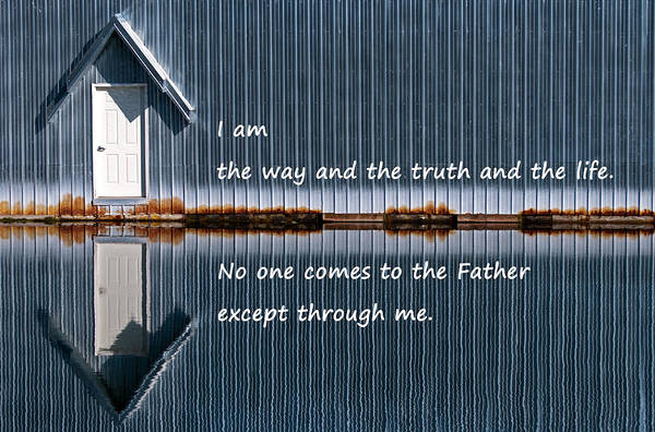 Photograph - John 14-6 - I Am The Way The Truth And The Life by Jani Freimann