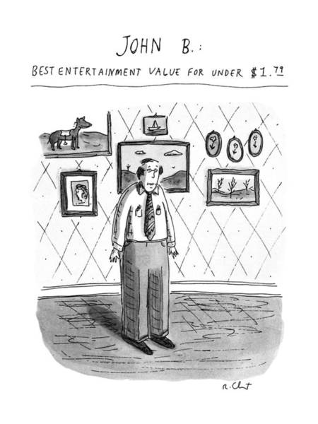Hobbies Drawing - John B.; Best Entertainment Value For Under $1.79 by Roz Chast