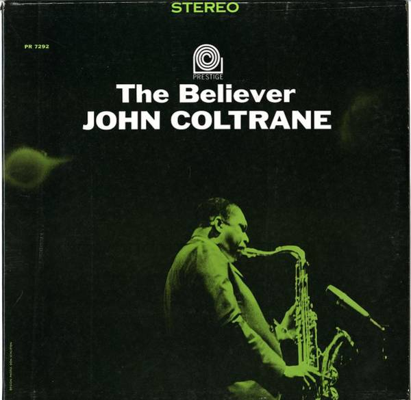 Wall Art - Digital Art - John Coltrane -  The Believer by Concord Music Group