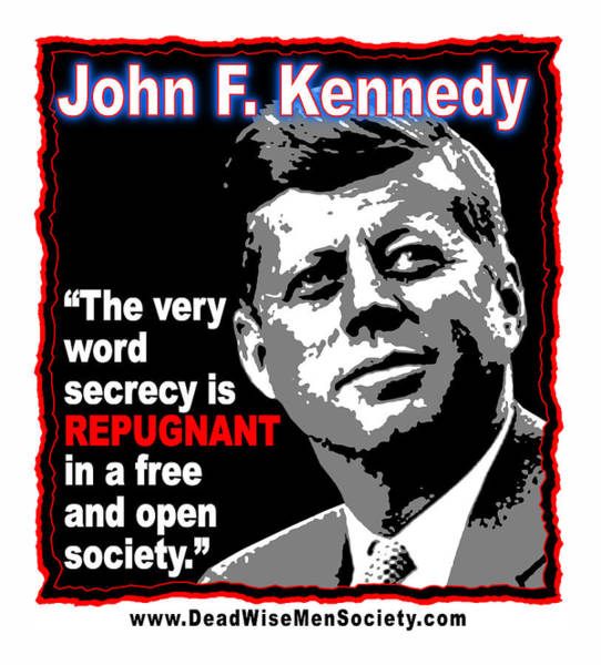 Digital Art - John F Kennedy Secrecy Is Repugnant by K Scott Teeters