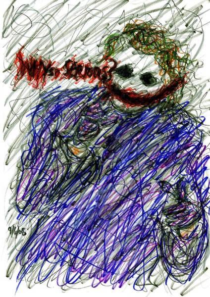 Drawing - Joker - Why So Serious by Rachel Scott